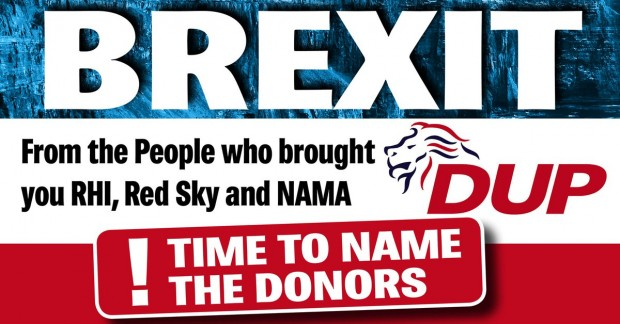 Brexit – DUP RHI, Dark Money, etc