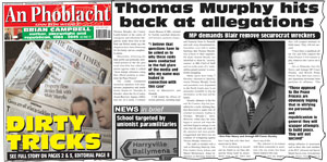 In 2005 An Phoblacht detailed how Tom Murphy was the target of totally unfounded allegations in the Irish and British media