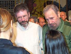 • Sinn Féin President Gerry Adams with the former President of Cuban Fidel Castro
